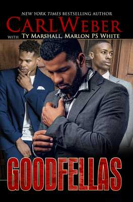 Goodfellas - Weber, Carl, and Marshall, Ty, and White, Marlon P S