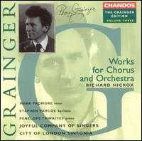 Grainger: Works for Chorus and Orchestra - Andrew Watkinson (violin); David Archer (trumpet); Leslie Pearson (piano); Mark Padmore (tenor); Penelope Thwaites (piano);...
