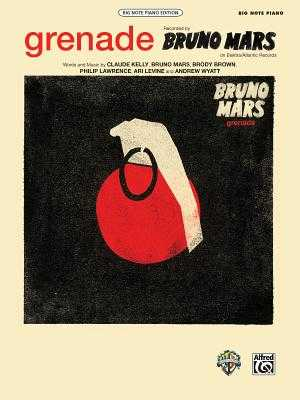 Grenade: Big Note Piano, Sheet - Kelly, Claude (Composer), and Mars, Bruno (Composer), and Brown, Brody (Composer)