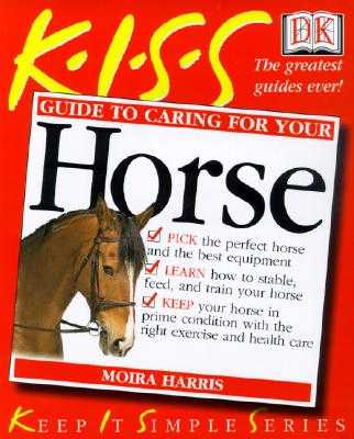 Guide to Caring for Your Horse - Harris, Moira C, and O'Connor, David (Foreword by)
