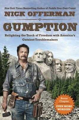 Gumption: Relighting the Torch of Freedom with America's Gutsiest Troublemakers - Offerman, Nick