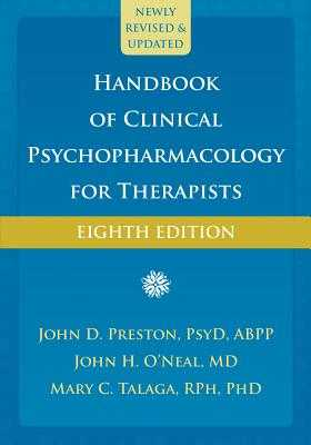 Handbook of Clinical Psychopharmacology for Therapists - Preston, John D, PsyD, Abpp, and O'Neal, John H, MD, and Talaga, Mary C, Rph, PhD