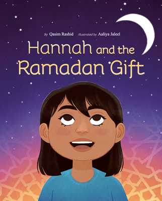 Hannah and the Ramadan Gift - Rashid, Qasim