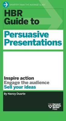 HBR Guide to Persuasive Presentations (HBR Guide Series) - Duarte, Nancy
