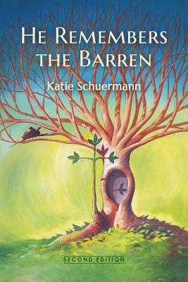 He Remembers the Barren: Second Edition - Schuermann, Katie