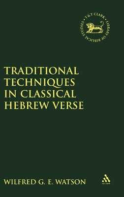 Hebrew Poetry: Traditional Techniques in Classical Hebrew Verse - Watson, Wilfred G. E.