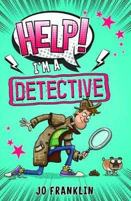 Help! I'm a Detective - franklin, jo
