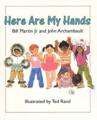Here Are My Hands - Martin, Bill, and Archambault, John