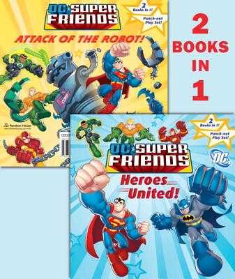 Heroes United!/Attack of the Robot (DC Super Friends) - Shealy, Dennis R