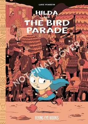 Hilda and the Bird Parade - Pearson, Luke