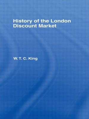 History of the London Discount Market - King, W T C