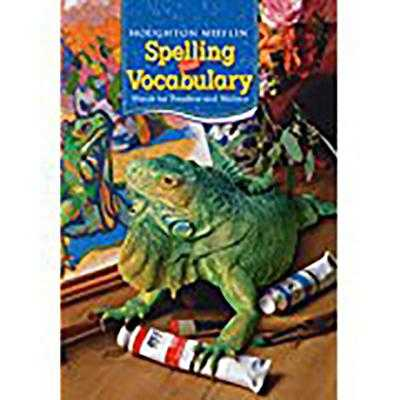 Houghton Mifflin Spelling and Vocabulary: Student Edition Non-Consumable Grade 5 2006 - Houghton Mifflin Company (Prepared for publication by)