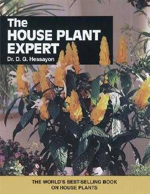 House Plant Expert, The The world s best-selling book on house pl - Hessayon, Dr. D.