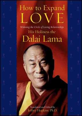 How to Expand Love: Widening the Circle of Loving Relationships - Dalai Lama, and Hopkins, Jeffrey, PH D (Editor)