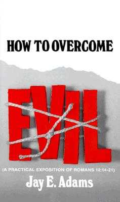 How to Overcome Evil - Adams, Jay E