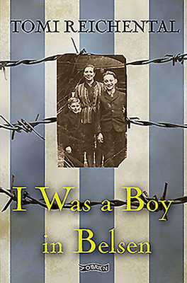 I Was a Boy in Belsen - Reichental, Tomi, and Pierce, Nicola