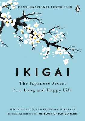 Ikigai: The Japanese Secret to a Long and Happy Life - García, Héctor, and Casa de Col on de Las Palmas
