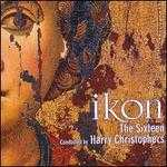 Ikon: Music for the Spirit & Soul - Charles Fullbrook (percussion); Elin Manahan Thomas (soprano); Grace Davidson (soprano); Huw Williams (organ); Julie Cooper (soprano); Mark Dobell (tenor); The Sixteen (choir, chorus); Harry Christophers (conductor)