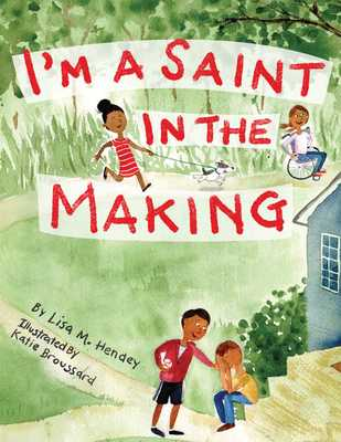 I'm a Saint in the Making - Hendey, Lisa M
