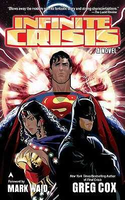Infinite Crisis - Cox, Greg, and Waid, Mark (Foreword by)