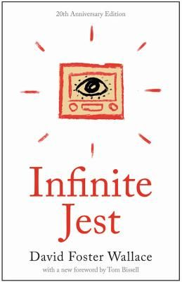 Infinite Jest - Wallace, David Foster, and Bissell, Tom (Foreword by)