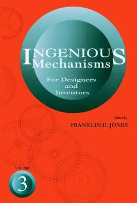 Ingenious Mechanisms Vol III - Horton, Holbrook Lynedon
