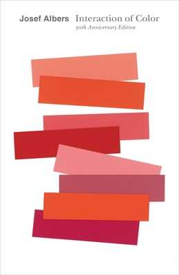 Interaction of Color - Albers, Josef, and Weber, Nicholas Fox, Mr. (Foreword by)