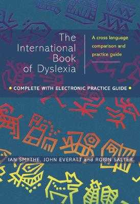 International Book of Dyslexia: A Cross-Language Comparison and Practice Guide - Smythe, Ian (Editor), and Everatt, John (Editor), and Salter, Robin (Editor)