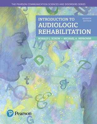 Introduction to Audiologic Rehabilitation - Schow, Ronald, and Nerbonne, Michael