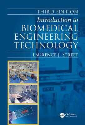 Introduction to Biomedical Engineering Technology - Street, Laurence J.