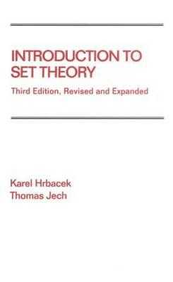Introduction to Set Theory, Revised and Expanded - Hrbacek, Karel, and Jech, Thomas
