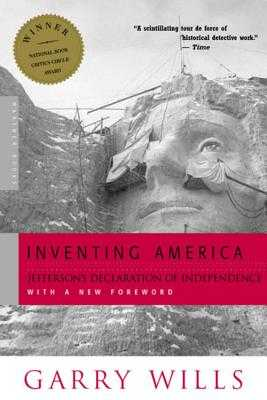 Inventing America: Jefferson's Declaration of Independence - Wills, Garry