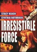 Irresistible Force - Kevin Hooks