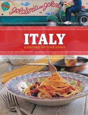 Italy: A Journey for Food Lovers - Braimbridge, Sophie, and Glynn, Jo, and Jones, Chris, Dr. (Photographer)