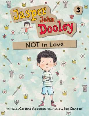 Jasper John Dooley: Not in Love - Adderson, Caroline