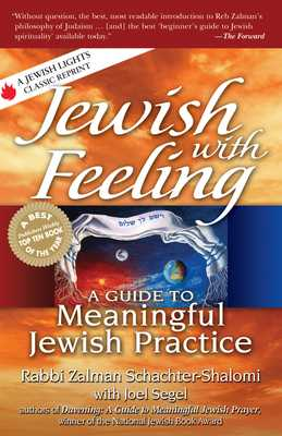 Jewish with Feeling: A Guide to Meaningful Jewish Practice - Schachter-Shalomi, Zalman, Rabbi, and Segel, Joel