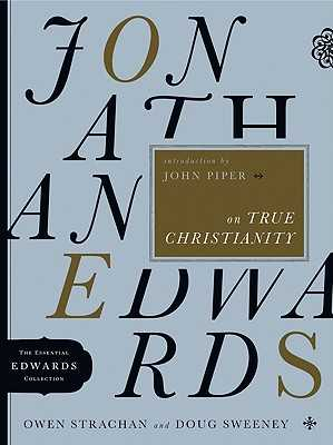 Jonathan Edwards on True Christianity - Strachan, Owen, and Sweeney, Douglas Allen