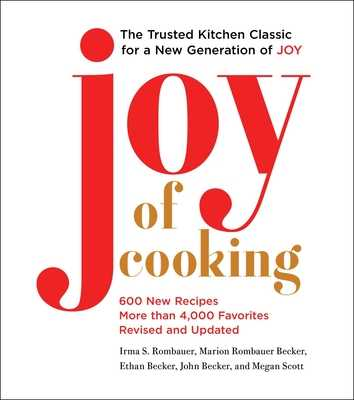 Joy of Cooking: 2019 Edition Fully Revised and Updated - Rombauer, Irma S, and Becker, Marion Rombauer, and Becker, Ethan