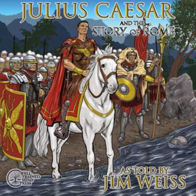 Julius Caesar & the Story of Rome - Weiss, Jim (Read by)