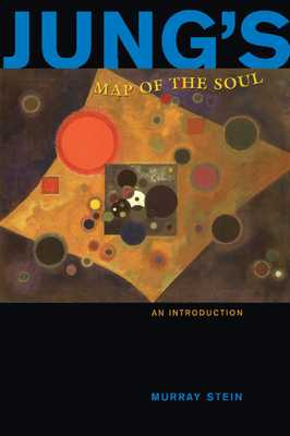 Jung's Map of the Soul: An Introduction - Stein, Murray, PhD