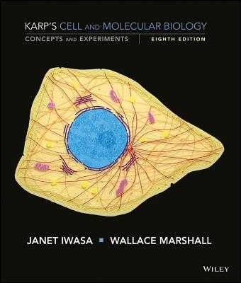 Karp's Cell and Molecular Biology: Concepts and Experiments - Karp, Gerald, and Iwasa, Janet, and Marshall, Wallace