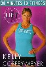 Kelly Coffey-Meyer: 30 Minutes to Fitness - LIFT