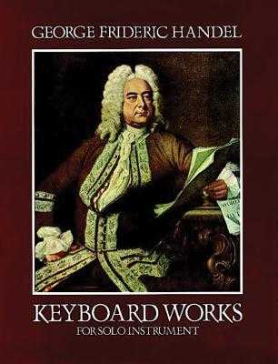 Keyboard Works for Solo Instruments - Handel, George Frideric