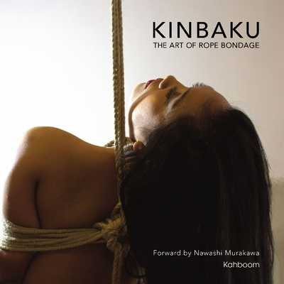 Kinbaku: The Art of Rope Bondage - Murakawa, Nawashi