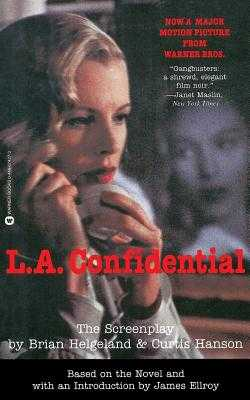 L.A. Confidential: The Screenplay - Helgeland, Brian, and Hanson, Curtis