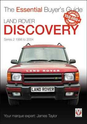 Land Rover Discovery Series II 1998 to 2004: Essential Buyer's Guide - Taylor, James