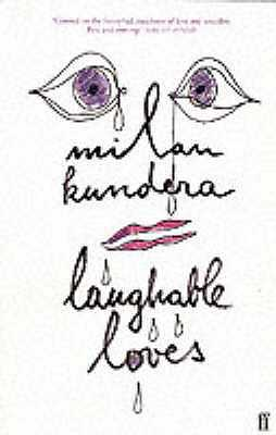 Laughable Loves - Kundera, Milan