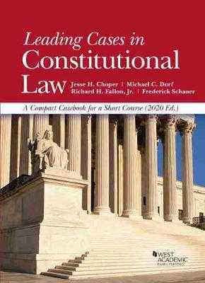 Leading Cases in Constitutional Law: A Compact Casebook for a Short Course - Choper, Jesse H., and Dorf, Michael C., and Jr., Richard H. Fallon