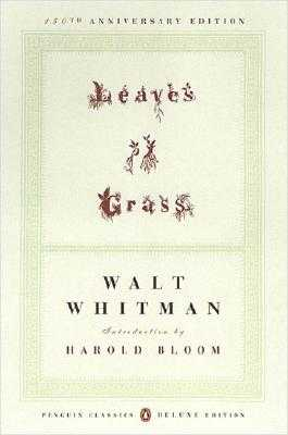 Leaves of Grass: (1855) (Penguin Classics Deluxe Edition) - Whitman, Walt, and Bloom, Harold (Introduction by)