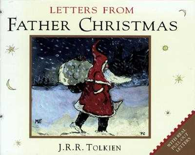 Letters from Father Christmas - Tolkien, J R R, and Tolkien, Baillie (Introduction by)